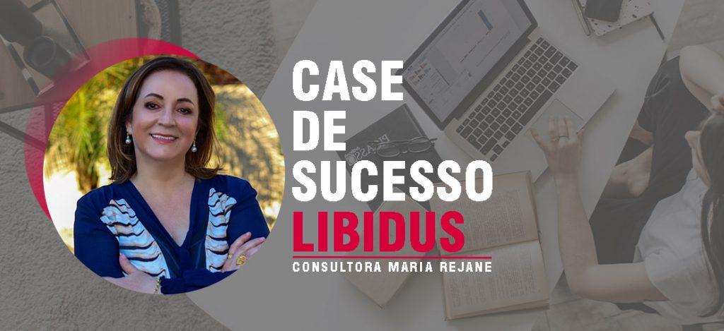 Case de Sucesso Libidus: Maria Rejane